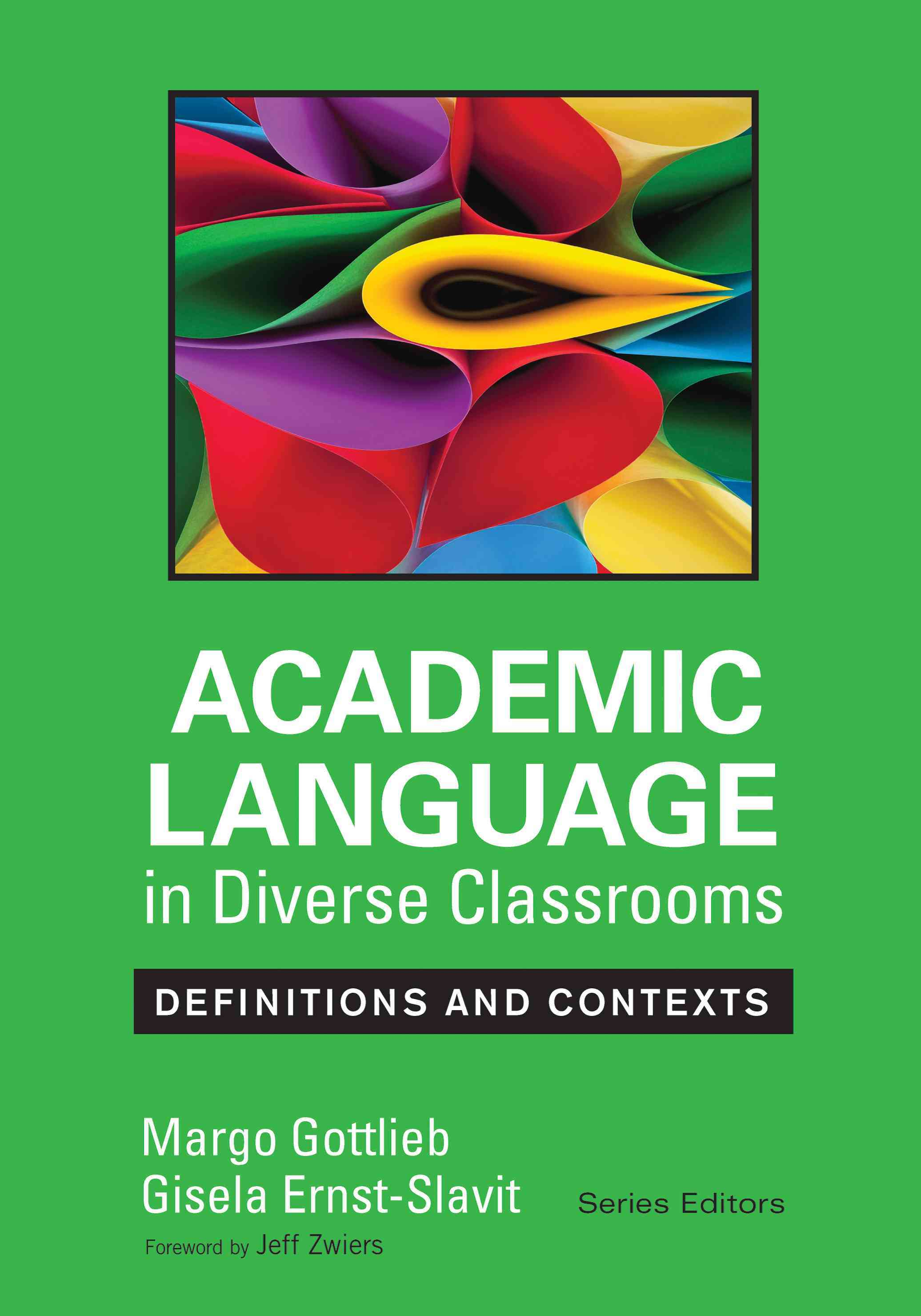 Academic Language in Diverse Classrooms By Gottlieb, Margo H./ Ernst-slavit, Gisela L.